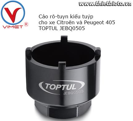 Cảo rotuyn kiểu tuýp cho xe  Citroën và Peugeot 405 Toptul JEBQ0505