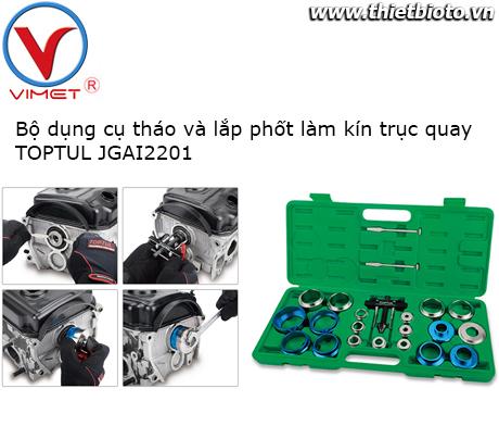 Bộ dụng cụ tháo và lắp phốt làm kín trục quay Toptul JGAI2201